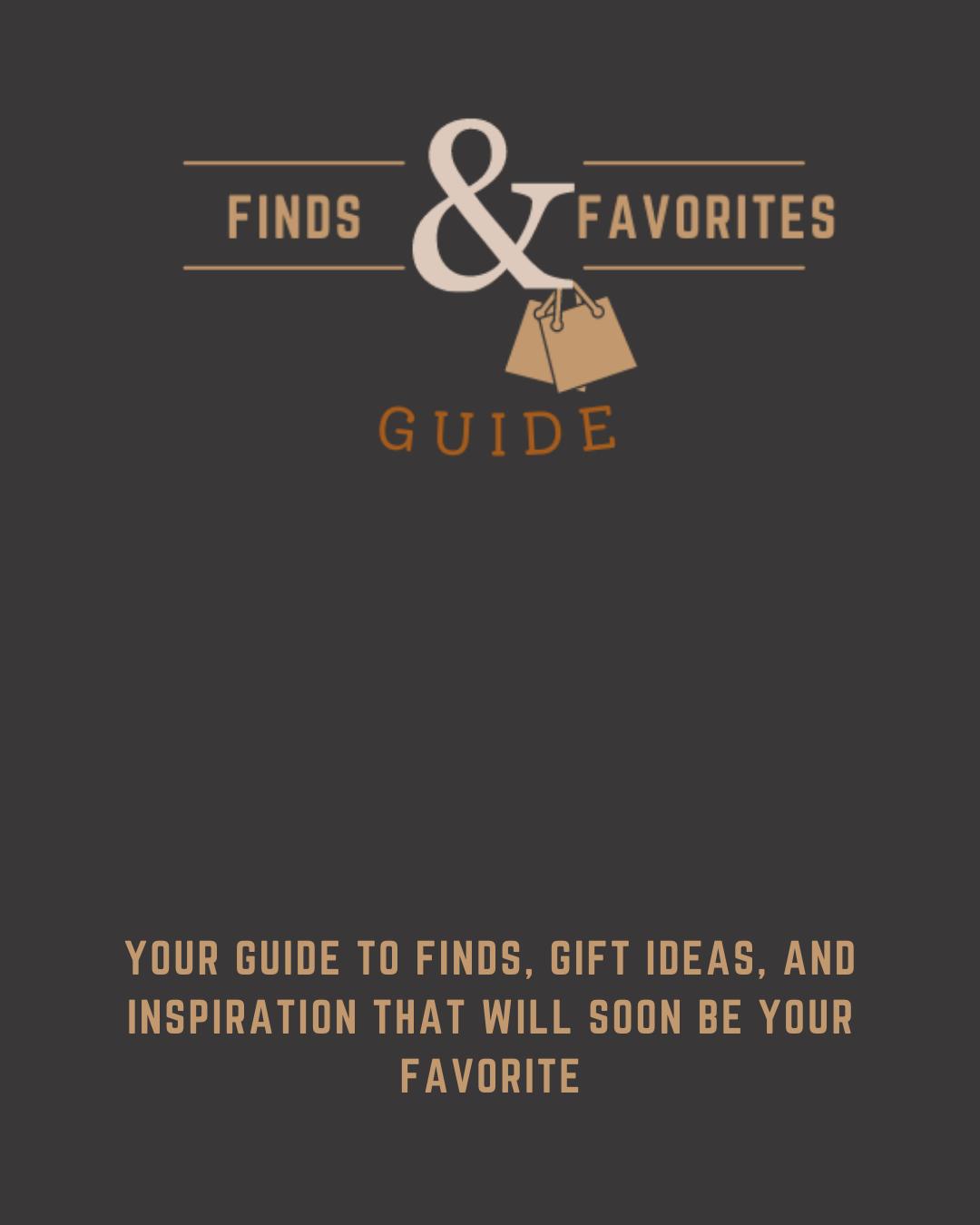 Finds & Favorites Guide